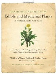 """Identifying and Harvesting Edible and Medicinal Plants by Steve """"Wildman"""" Brill"""