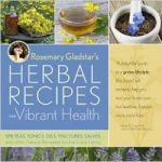 Herbal Recipes for Vibrant Health by Rosemary Gladstar