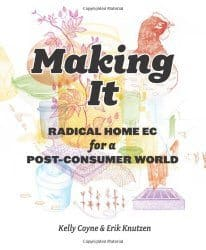 Making It by Kelly Coyne and Erik Knutzen