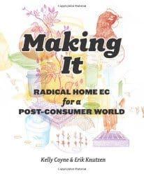 Making It by Kelly Coyne and Erik Knutzen