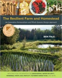 The Resilient Farm and Homestead by Ben Falk