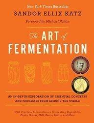 The Art of Fermentation by Sandor Katz