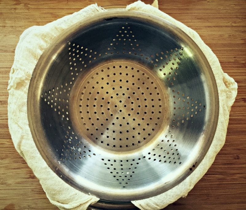 colander and cheesecloth