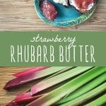 Rhubarb on a cutting board, and homemade strawberry rhubarb butter spread over toast.