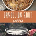 Dandelion root steeping in hot water and a glass mug of roasted dandelion root coffee.